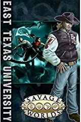 East Texas University (Savage Worlds, softcover, S2P10310) Perfect Paperback