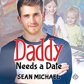 Daddy Needs a Date                   By:                                                                                                                                 Sean Michael                               Narrated by:                                                                                                                                 Steve Balderson                      Length: 5 hrs and 53 mins     4 ratings     Overall 4.3