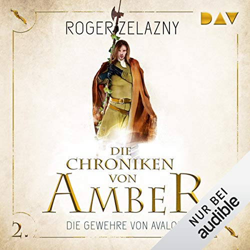 Die Gewehre von Avalon     Die Chroniken von Amber: Corwin-Zyklus 2              By:                                                                                                                                 Roger Zelazny                               Narrated by:                                                                                                                                 Stefan Kaminski                      Length: 7 hrs and 22 mins     Not rated yet     Overall 0.0