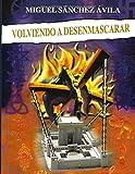 Volviendo a Desenmascarar (Desenmascarando) (Spanish Edition)