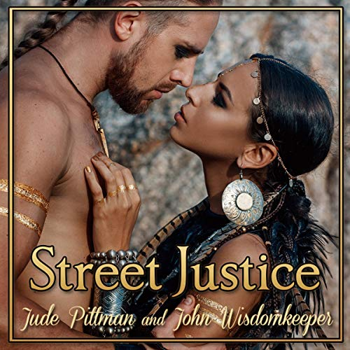 Street Justice                   By:                                                                                                                                 Jude Pittman,                                                                                        John Wisdomkeeper                               Narrated by:                                                                                                                                 John Fleming                      Length: 2 hrs and 33 mins     Not rated yet     Overall 0.0