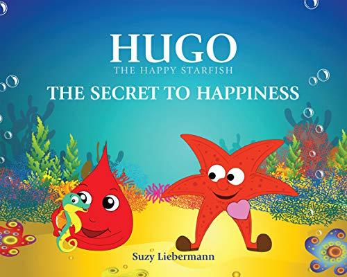 The Secret to Happiness (Hugo the Happy Starfish Book 1)