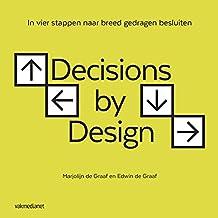 Decisions by design: in vier stappen naar breed gedragen besluiten
