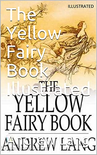 The Yellow Fairy Book Illustrated (English Edition)