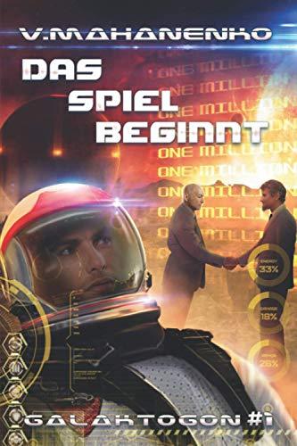 Das Spiel beginnt (Galaktogon Buch 1): LitRPG-Serie