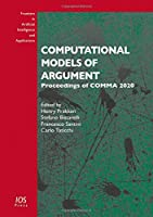 Computational Models of Argument: Proceedings of COMMA 2020 (Frontiers in Artificial Intelligence and Applications)