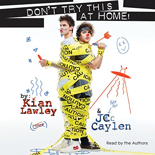 Kian and Jc: Don't Try This at Home! audiobook cover art