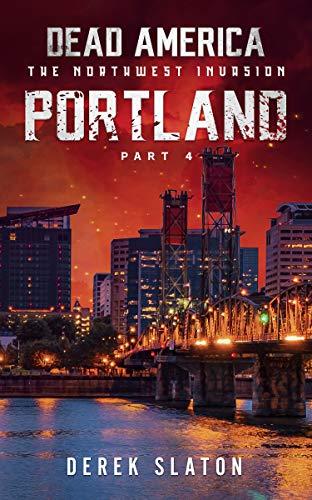 Dead America - Portland Pt. 4 (Dead America - The Northwest Invasion B