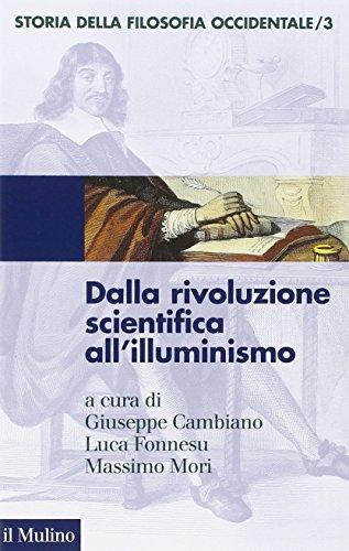 Storia della filosofia occidentale. Dalla rivoluzione scientifica all'Illuminismo (Vol. 3)
