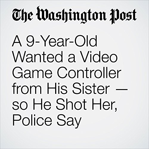 A 9-Year-Old Wanted a Video Game Controller from His Sister — so He Shot Her, Police Say copertina