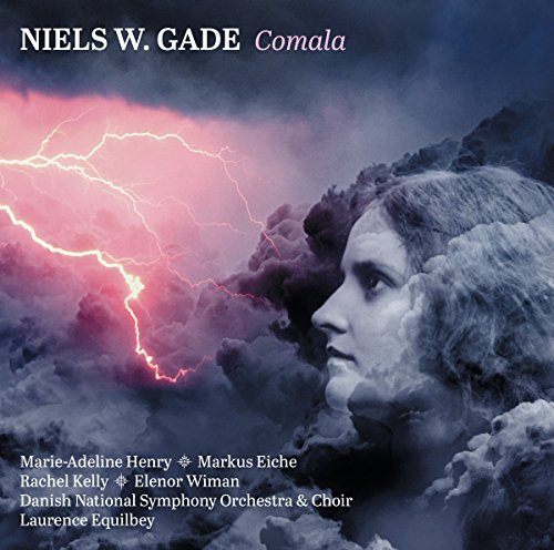 Gade:Comala [Marie-Adeline Henry; Markus Eiche; Rachel Kelly; Elenor Wiman; Danish National Symphony Orchestra & Choir; Laurence Equilbey] [Dacapo Records: 8.226125]