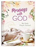 Mornings with God: My Daily Prayer Journal