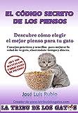 El código secreto de los piensos: Descubre cómo elegir el mejor pienso para tu gato (La tribu de los gatos nº 1)