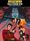 Lupin The 3rd: Walther P38: nome in codice tarantola