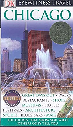 [(DK Eyewitness Travel Guide: Chicago)] [By (author) Collectif] published on (April, 2008)