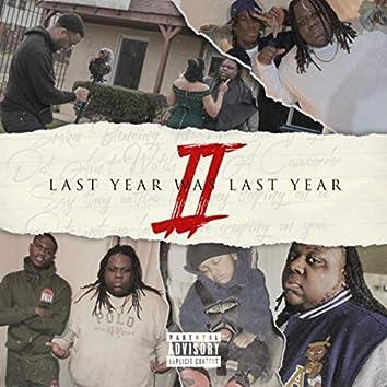 Last Year Was Last Year II