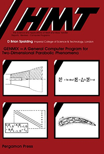 Genmix: A General Computer Program for Two-Dimensional Parabolic Phenomena (HMT--the science & applications of heat and mass transfer) (English Edition)