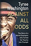 Against All Odds: The Story of a World Champion who Turned his Trauma into Triumph