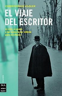 El viaje del escritor: El cine, el guión y las estructuras míticas para escritores (Ma Non Troppocreacion) (Spanish Editio...