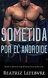 Sometida por el Androide: Relato Erótico con BDSM y Ciencia-Ficción
