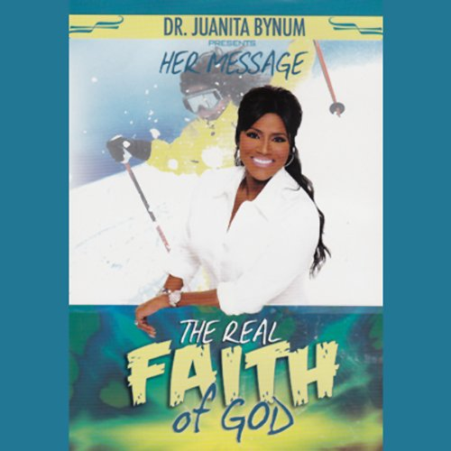 The Real Faith of God                   By:                                                                                                                                 Dr. Juanita Bynum II                               Narrated by:                                                                                                                                 Dr. Juanita Bynum II                      Length: 2 hrs     6 ratings     Overall 4.8