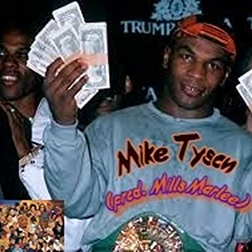 Mike Tyson (feat. Mills Marlee)