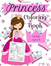 Princess Coloring Book For Kids Ages 4-8: A Fun Beautiful Princess Coloring Book For All Kids Ages 4-8