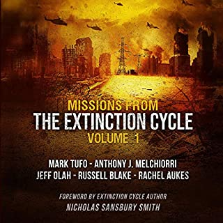 Missions from the Extinction Cycle, Vol. 1                   By:                                                                                                                                 Nicholas Sansbury Smith - foreword,                                                                                        various authors,                                                                                        Jeff Olah,                   and others                          Narrated by:                                                                                                                                 Bronson Pinchot                      Length: 12 hrs and 45 mins     6 ratings     Overall 5.0