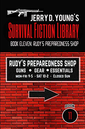 Jerry D. Young's Survival Fiction Library: Book Eleven: Rudy's Preparedness Shop (English Edition)