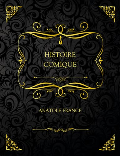 Histoire Comique: Edition Collector - Anatole France