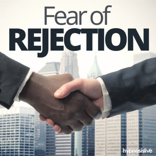Fear of Rejection Hypnosis cover art