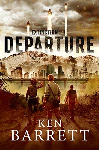 Departure (Extinction Book 1) by [Ken Barrett]