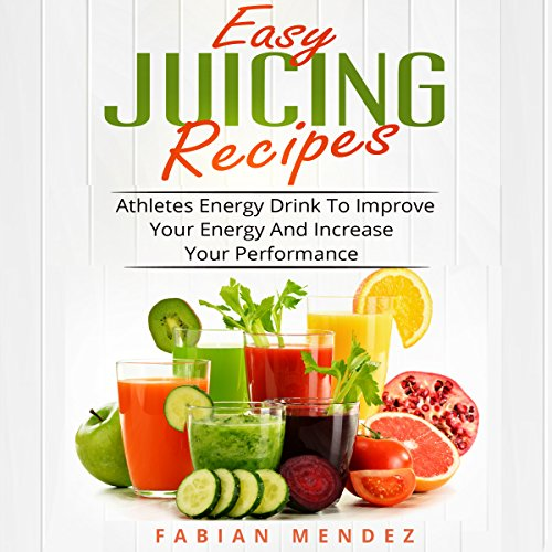 『Easy Juicing Recipes』のカバーアート