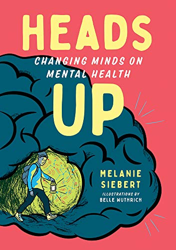 Heads Up: Changing Minds on Mental Health (Orca Issues)