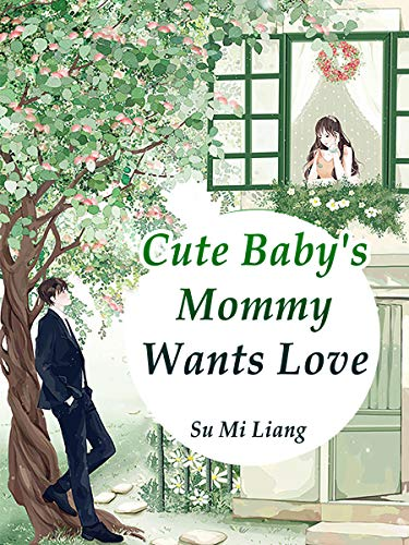 Cute Baby's Mommy Wants Love: Volume 6 (English Edition)