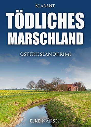 Tödliches Marschland. Ostfrieslandkrimi (Faber und Waatstedt ermitteln 10)