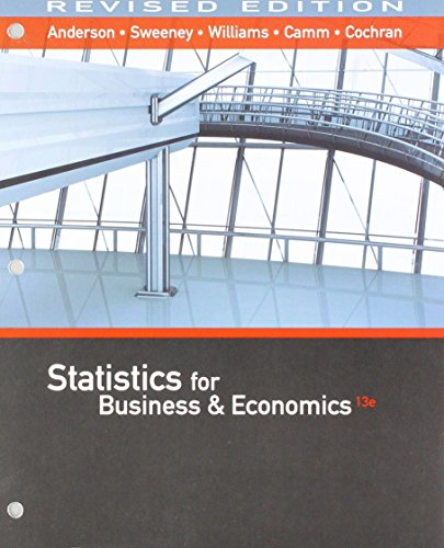 Compare Textbook Prices for Bundle: Statistics for Business & Economics, Revised, Loose-leaf Version, 13th + MindTap Business Statistics with XLSTAT, 2 term Printed Access Card 13 Edition ISBN 9781337588775 by Anderson, David R.,Sweeney, Dennis J.,Williams, Thomas A.,Camm, Jeffrey D.,Cochran, James J.