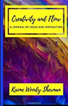 Creativity and Flow: A Journal of Ideas and Inspiration