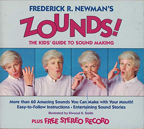 ZOUNDS! The Kids' Guide to Sound Making