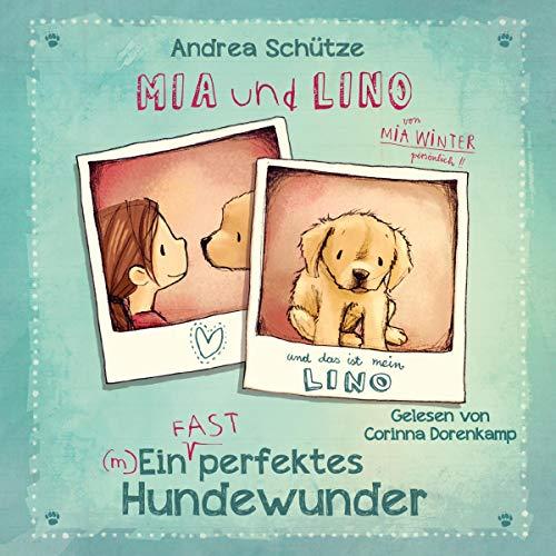 Mia und Lino - Ein (fast) perfektes Hundewunder Titelbild