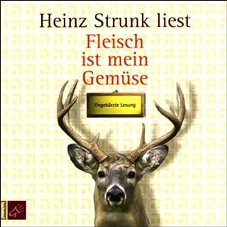 Fleisch ist mein Gemüse                   Autor:                                                                                                                                 Heinz Strunk                               Sprecher:                                                                                                                                 Heinz Strunk                      Spieldauer: 6 Std. und 10 Min.     1.134 Bewertungen     Gesamt 4,1