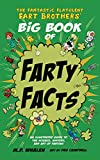The Fantastic Flatulent Fart Brothers' Big Book of Farty Facts: An Illustrated Guide to the Science, History, and Art of Farting; US edition (The Fantastic Flatulent Fart Brothers' Fun Facts 1)