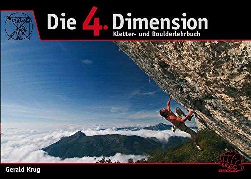 Die 4. Dimension: Kletter- und Boulderlehrbuch