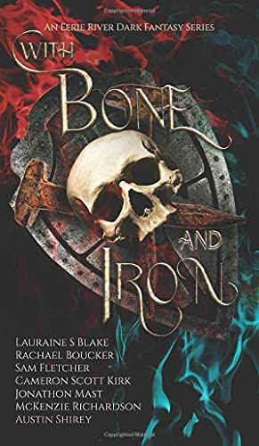 With Bone and Iron