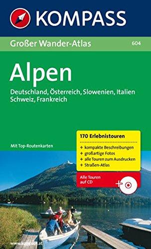 Großer Wander-Atlas Alpen: Deutschland-Österreich-Slowenien-Italien-Schweiz-Frankreich (KOMPASS Große Wanderbücher, Band 604)