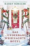 Das wunderbare Weihnachtshotel: Roman von Karen Schaler
