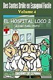 Des Contes Drôle en Espagnol Facile 4: EL HOSPITAL LOCO 2