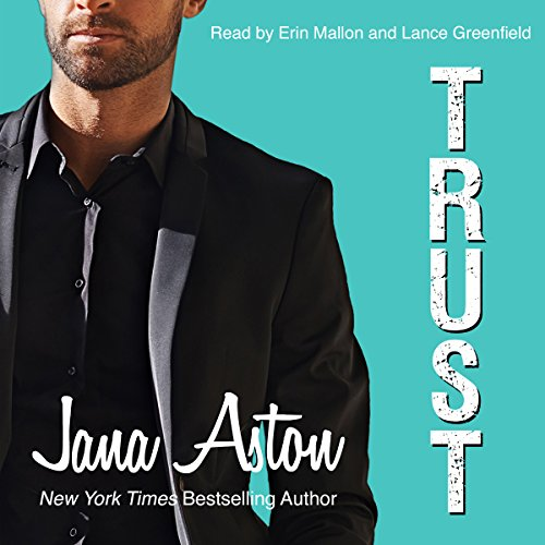 Trust                   By:                                                                                                                                 Jana Aston                               Narrated by:                                                                                                                                 Lance Greenfield,                                                                                        Erin Mallon                      Length: 6 hrs and 8 mins     23 ratings     Overall 4.6