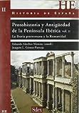 Protohistoria y Antigüedad de la Península Ibérica II : la Iberia prerromana y la romanidad: Las fuentes y la Iberia colonial (Historia de España)
