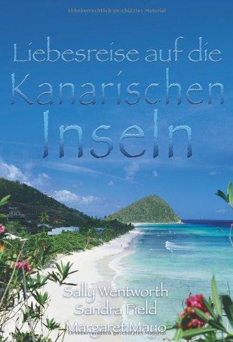 Liebesreise auf die Kanarischen Inseln (MIRA Liebesreisen)